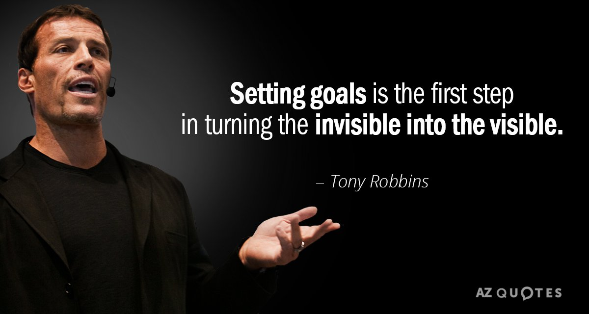 Quotation Tony Robbins Setting Goals Is The First Step In